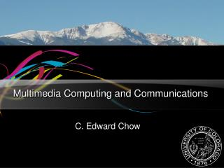 Multimedia Computing and Communications
