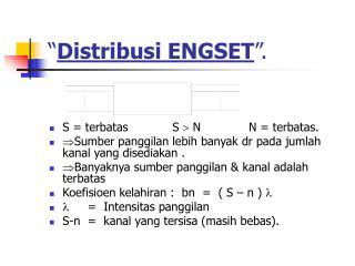 """"""" Distribusi ENGSET """"."""