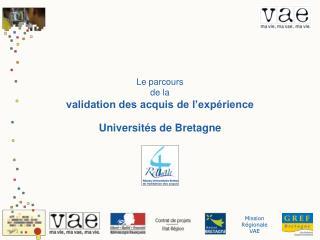 Le parcours  de la  validation des acquis de l'expérience Universités de Bretagne