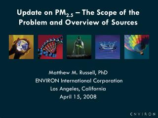 Update on PM 2.5  – The Scope of the Problem and Overview of Sources