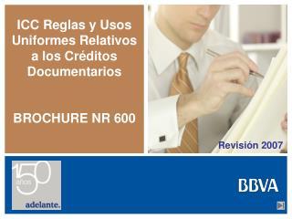 ICC Reglas y Usos Uniformes Relativos a los Créditos Documentarios BROCHURE NR 600