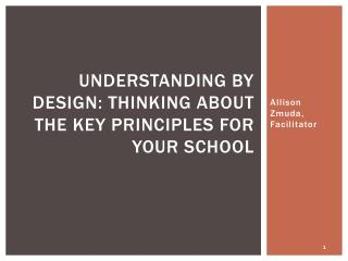 Understanding by Design: Thinking about the Key Principles for Your School
