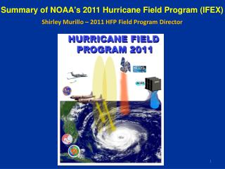 Summary of NOAA's 2011 Hurricane Field Program (IFEX)
