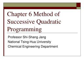 Chapter 6 Method of Successive Quadratic Programming
