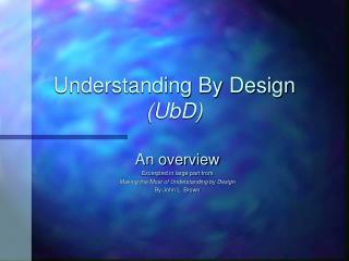 Understanding By Design  (UbD)