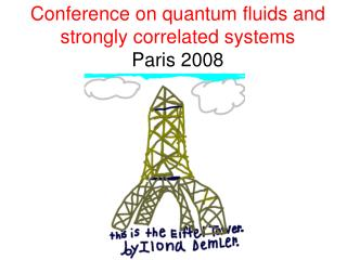 Conference on quantum fluids and strongly correlated systems Paris 2008