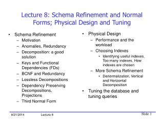 Lecture 8: Schema Refinement and Normal Forms; Physical Design and Tuning