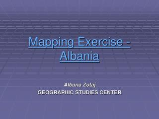 Mapping Exercise - A lbania