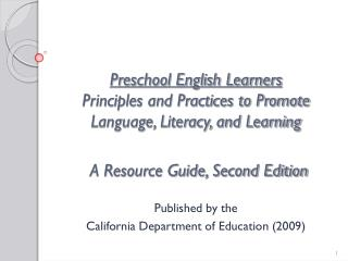 Preschool English Learners Principles and Practices to Promote Language, Literacy, and Learning    A Resource Guide, Sec