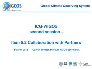 18 March 2013       Carolin Richter, Director, GCOS Secretariat,