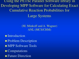 Introduction Problem Description MPP Software Tools Computations  Future Direction