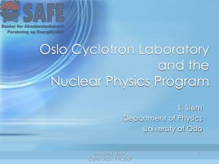 Oslo Cyclotron Laboratory  and the  Nuclear Physics Program
