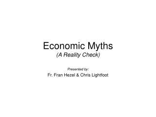 Economic Myths (A Reality Check)