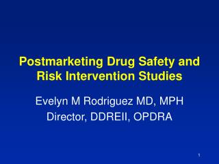 Postmarketing Drug Safety and Risk Intervention Studies