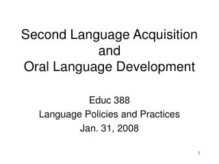 Second Language Acquisition and  Oral Language Development
