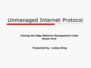 Unmanaged Internet Protocol