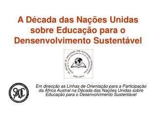 A D cada das Na  es Unidas sobre Educa  o para o Densenvolvimento Sustent vel