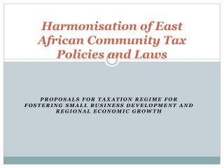 Harmonisation of East African Community Tax Policies and Laws