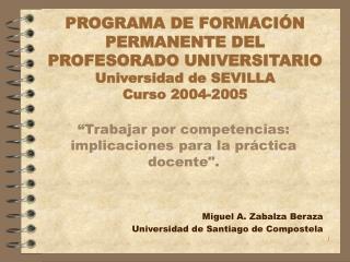 """"""" Trabajar por competencias: implicaciones para la práctica docente"""". Miguel A. Zabalza Beraza"""