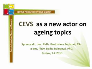 CEVS  as a new  actor  on  ageing topics