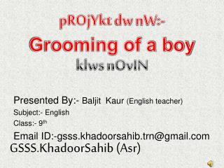 Presented By:-  Baljit  Kaur  (English teacher)