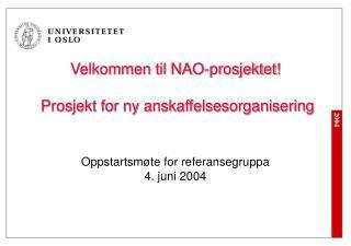 Velkommen til NAO-prosjektet!  Prosjekt for ny anskaffelsesorganisering