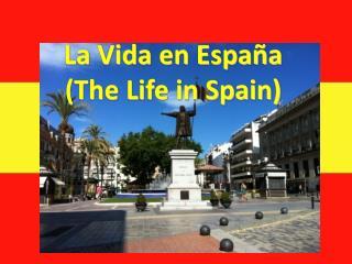 La Vida en España (The Life in Spain)
