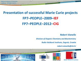 Presentation of successful Marie Curie project s FP7–PEOPLE–2009– IEF FP7–PEOPLE–20 12 – CIG