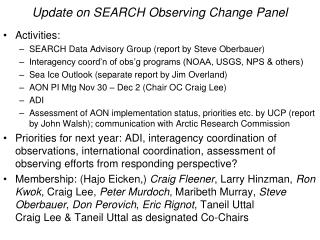Update on SEARCH Observing Change Panel