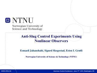 Anti-Slug Control Experiments Using  Nonlinear Observers