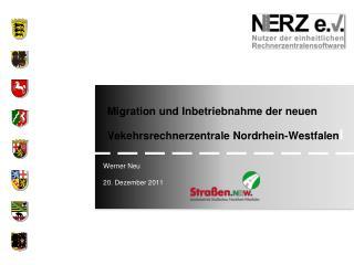 Migration und Inbetriebnahme der neuen Vekehrsrechnerzentrale Nordrhein-Westfalen l