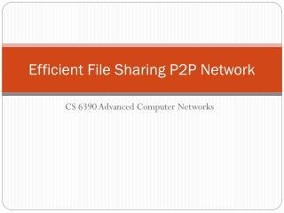 Efficient File Sharing P2P Network
