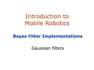 Introduction to  Mobile Robotics