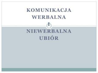 Komunikacja  Werbalna I  Niewerbalna Ubiór