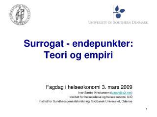 Surrogat - endepunkter: Teori og empiri