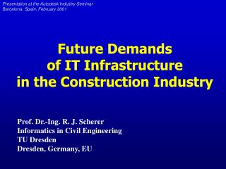 Future Demands  of IT Infrastructure  in the Construction Industry