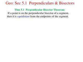 Geo: Sec 5.1  Perpendiculars & Bisectors