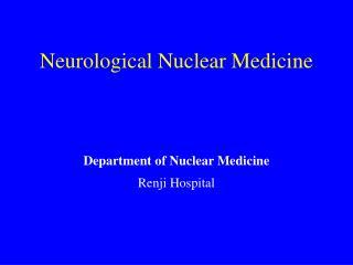 Neurological Nuclear Medicine