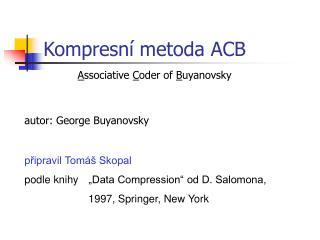 Kompresn � metoda ACB