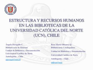 ESTRUCTURA Y RECURSOS HUMANOS EN LAS BIBLIOTECAS DE LA UNIVERSIDAD CATÓLICA DEL NORTE (UCN), CHILE