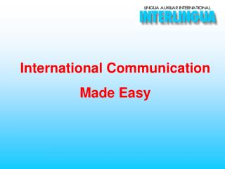 International Communication  Made Easy
