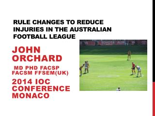 RULE CHANGES TO REDUCE INJURIES IN THE AUSTRALIAN FOOTBALL LEAGUE