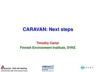 CARAVAN: Next steps