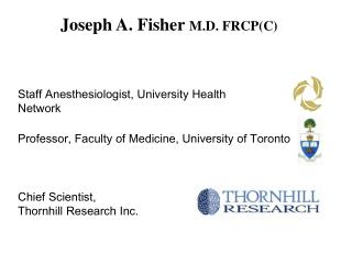 Joseph A. Fisher  M.D. FRCP(C)