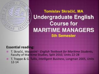 Tomislav Skračić, MA Undergraduate English Course for MARI TIME MANAGERS 5th Semester