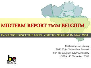 Midterm report  from  Belgium