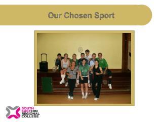 Our Chosen Sport