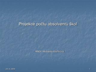 Projekce počtu absolventů škol RNDr. Michaela Kleňhová