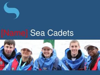 [Name]  Sea Cadets