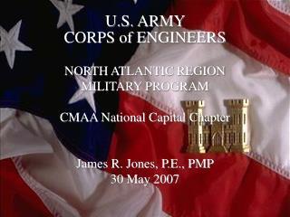 U.S. ARMY  CORPS of ENGINEERS NORTH ATLANTIC REGION   MILITARY PROGRAM